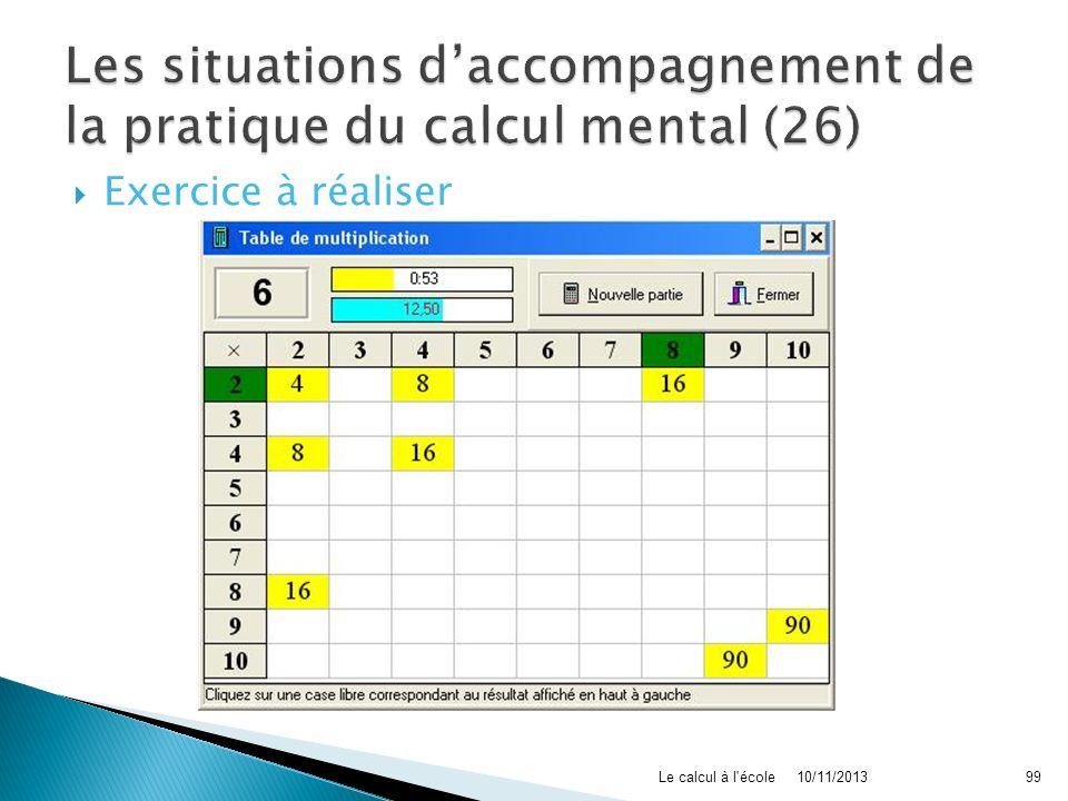 Exercice à réaliser 10/11/2013Le calcul à l'école99