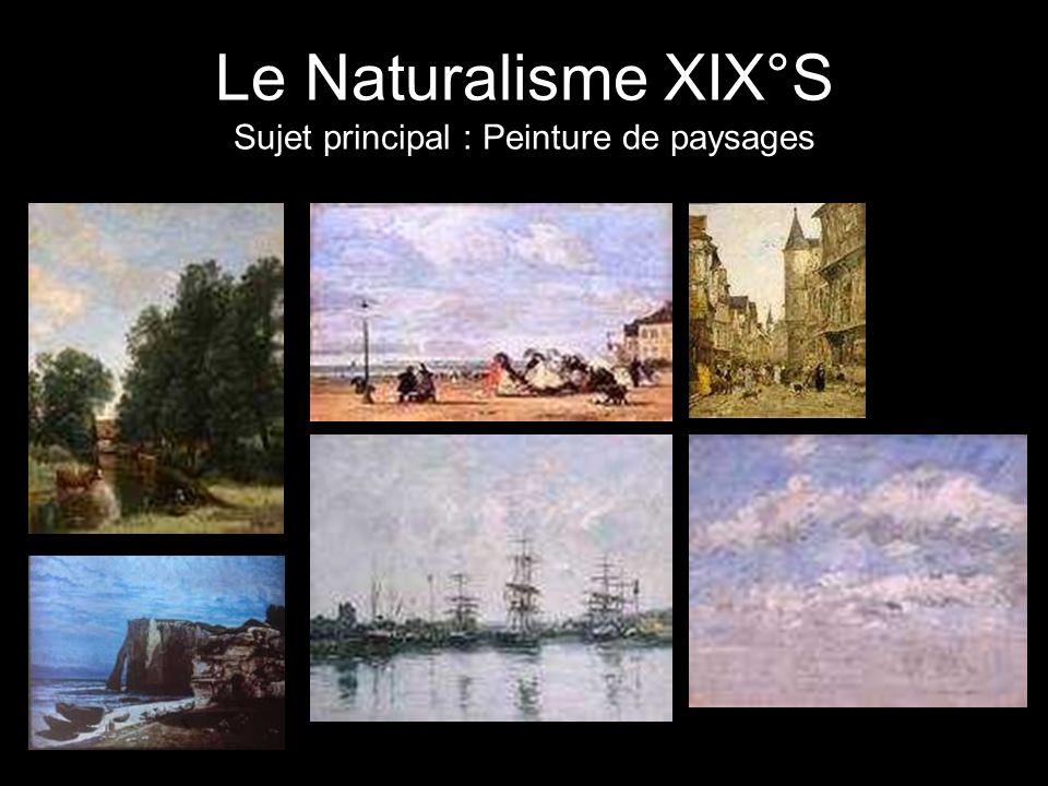Le Naturalisme XIX°S Sujet principal : Peinture de paysages Boudin Corot Courbet