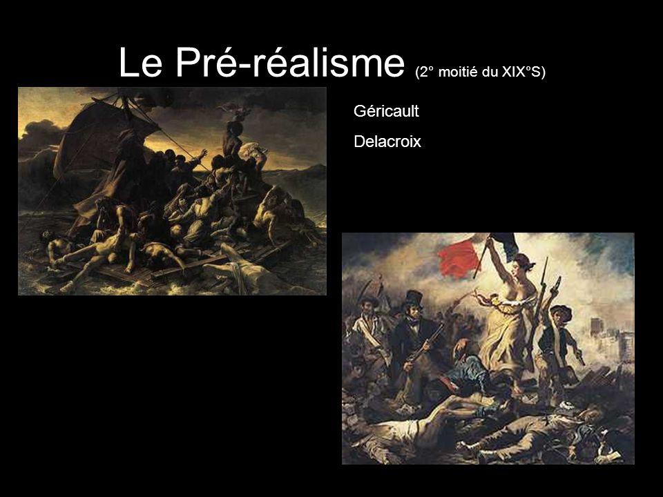 Le Pré-réalisme (2° moitié du XIX°S) Géricault Delacroix