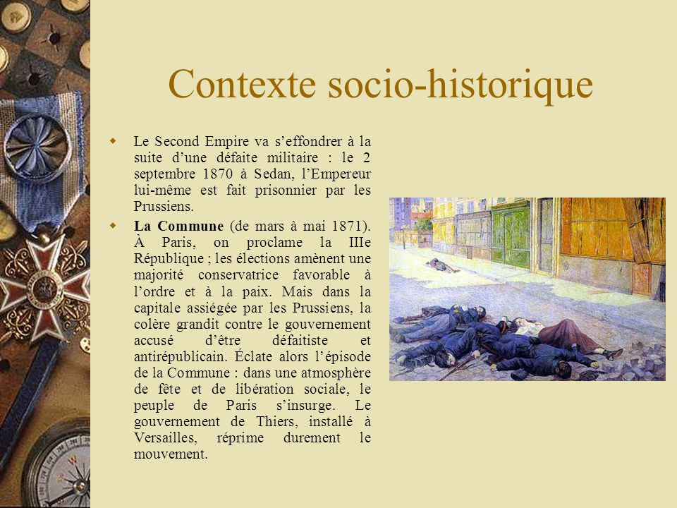Contexte socio-historique La IIIe République (1870-1940).