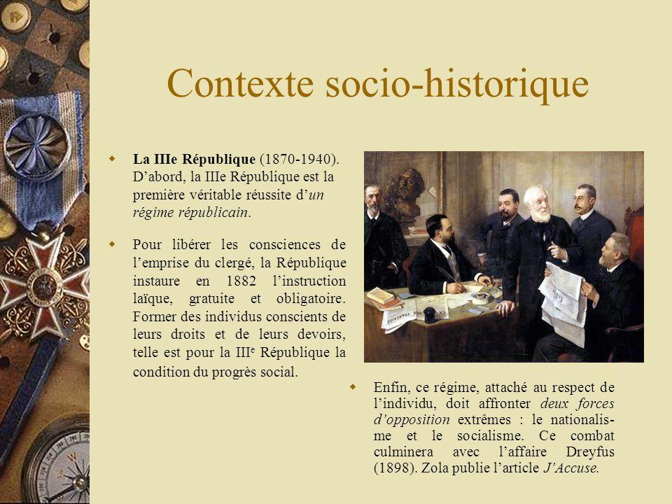 Contexte socio-historique La IIIe République (1870-1940). Dabord, la IIIe République est la première véritable réussite dun régime républicain. Pour l