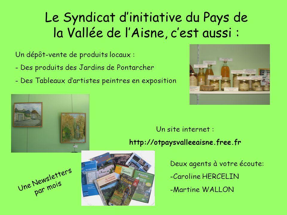 Un dépôt-vente de produits locaux : - Des produits des Jardins de Pontarcher - Des Tableaux dartistes peintres en exposition Le Syndicat dinitiative d