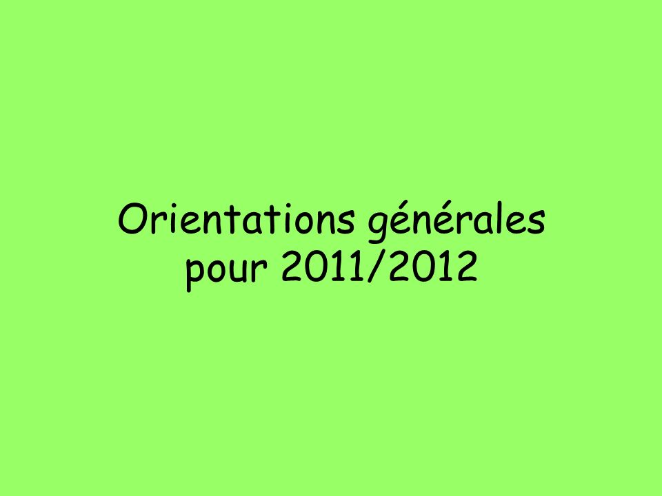 Orientations générales pour 2011/2012