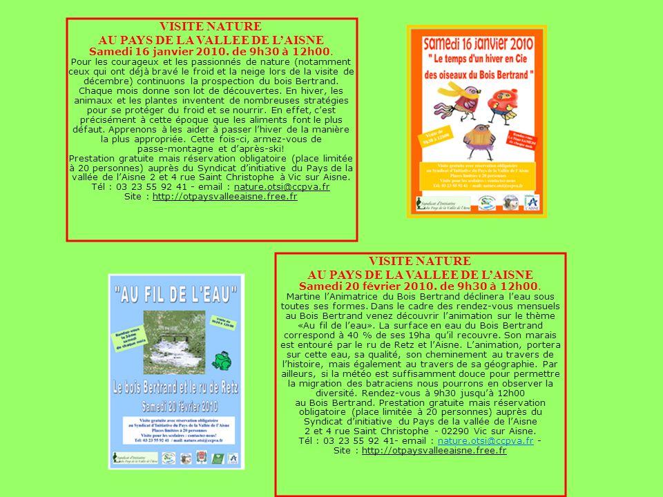 VISITE NATURE AU PAYS DE LA VALLEE DE LAISNE Samedi 16 janvier 2010. de 9h30 à 12h00. Pour les courageux et les passionnés de nature (notamment ceux q