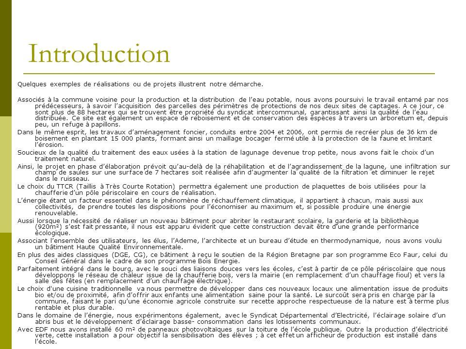 Introduction Quelques exemples de réalisations ou de projets illustrent notre démarche. Associés à la commune voisine pour la production et la distrib