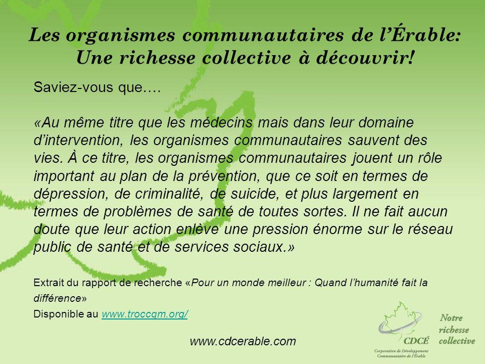www.cdcerable.com Les organismes communautaires de lÉrable: Une richesse collective à découvrir! Saviez-vous que…. «Au même titre que les médecins mai