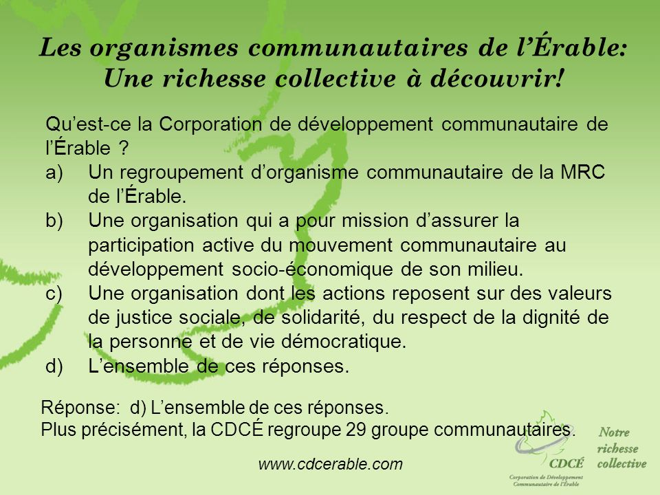 www.cdcerable.com Les organismes communautaires de lÉrable: Une richesse collective à découvrir! Quest-ce la Corporation de développement communautair