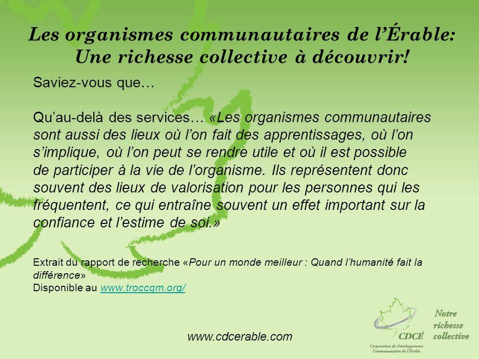 www.cdcerable.com Les organismes communautaires de lÉrable: Une richesse collective à découvrir! Saviez-vous que… Quau-delà des services… «Les organis