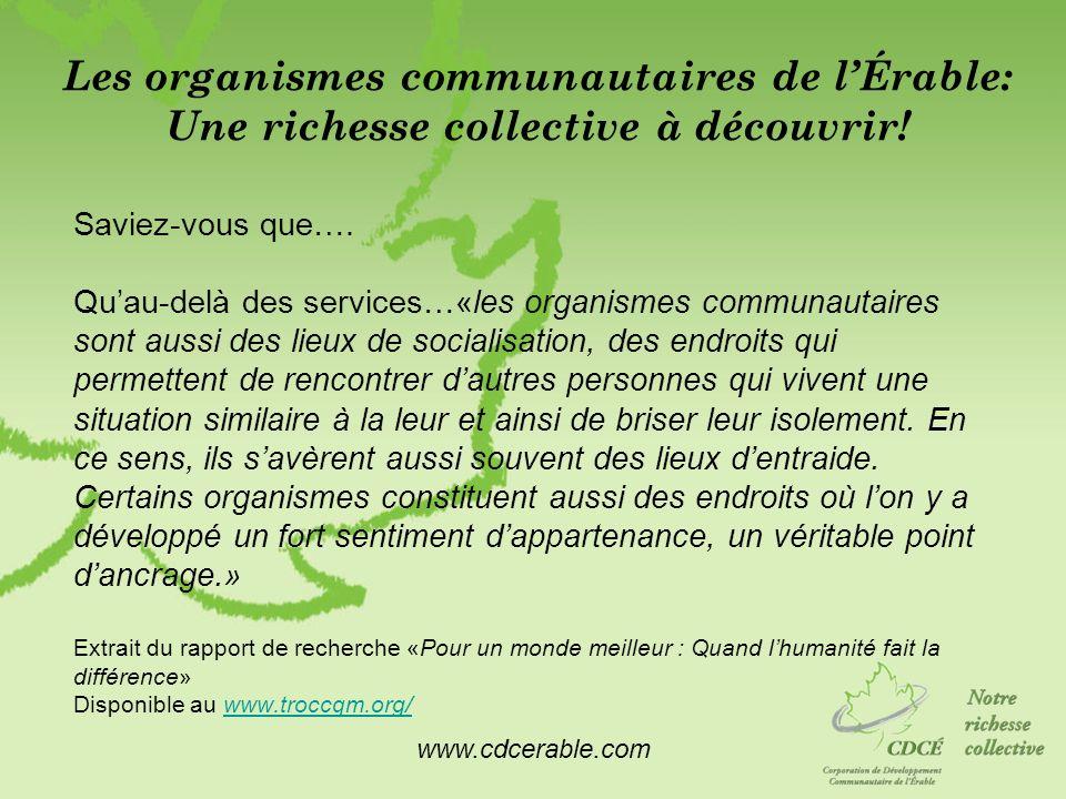 www.cdcerable.com Les organismes communautaires de lÉrable: Une richesse collective à découvrir! Saviez-vous que…. Quau-delà des services…«les organis