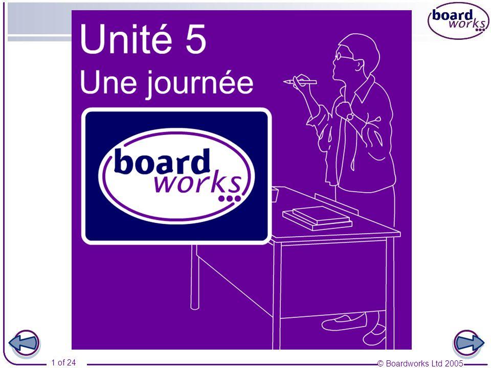 © Boardworks Ltd 2005 2 of 24 Une journée Part 1 Les matières Pourquoi.