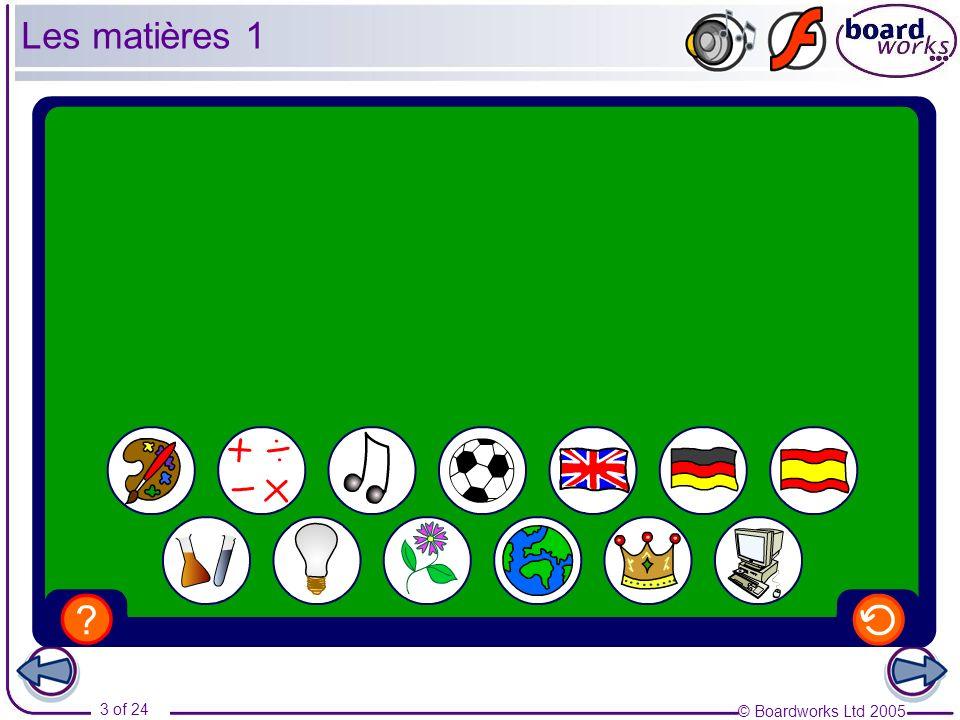 © Boardworks Ltd 2005 4 of 24 Les matières 2