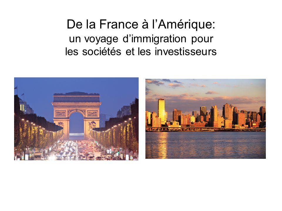 De la France à lAmérique: un voyage dimmigration pour les sociétés et les investisseurs
