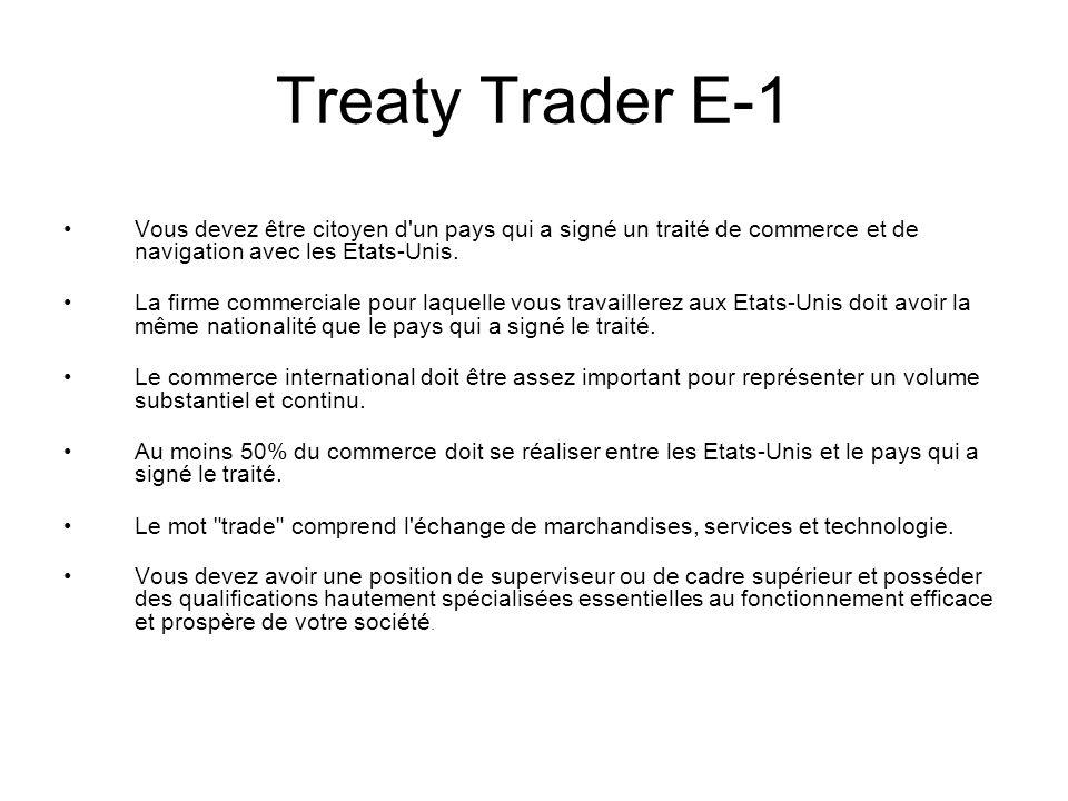 Treaty Trader E-1 Vous devez être citoyen d un pays qui a signé un traité de commerce et de navigation avec les Etats-Unis.