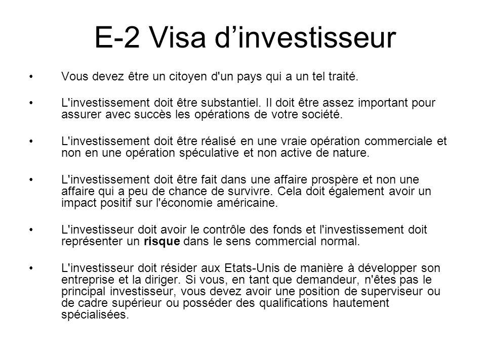 E-2 Visa dinvestisseur Vous devez être un citoyen d un pays qui a un tel traité.