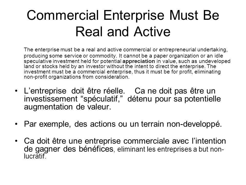 Commercial Enterprise Must Be Real and Active The enterprise must be a real and active commercial or entrepreneurial undertaking, producing some servi