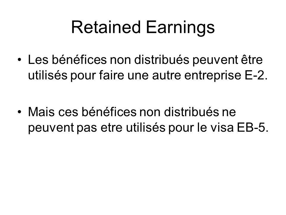 Retained Earnings Les bénéfices non distribués peuvent être utilisés pour faire une autre entreprise E-2.
