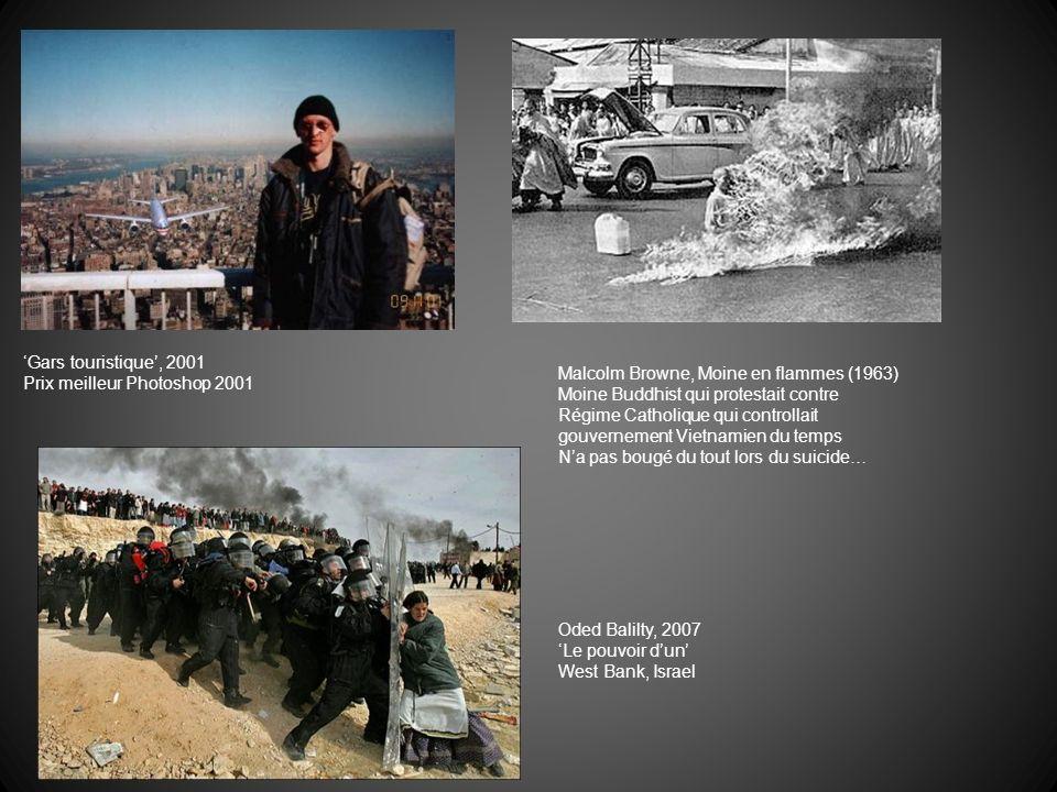 Gars touristique, 2001 Prix meilleur Photoshop 2001 Malcolm Browne, Moine en flammes (1963) Moine Buddhist qui protestait contre Régime Catholique qui