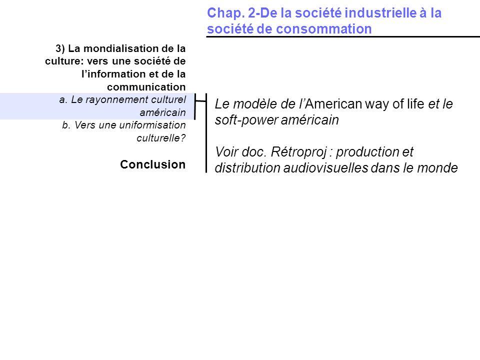 3) La mondialisation de la culture: vers une société de linformation et de la communication a.