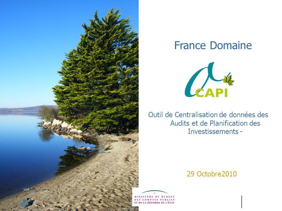29/10/2010 1 Outil de Centralisation de données des Audits et de Planification des Investissements - France Domaine 29 Octobre2010