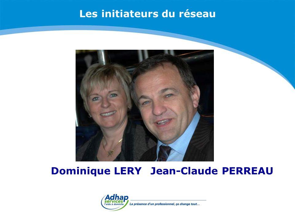 Les initiateurs du réseau Jean-Claude PERREAUDominique LERY
