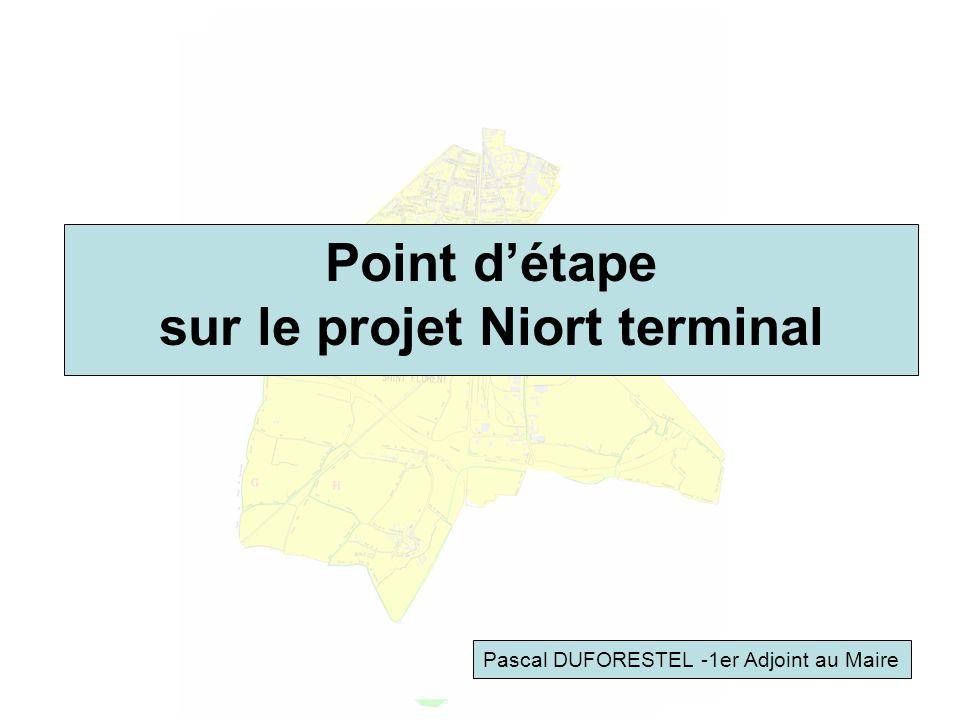 Point détape sur le projet Niort terminal Pascal DUFORESTEL -1er Adjoint au Maire
