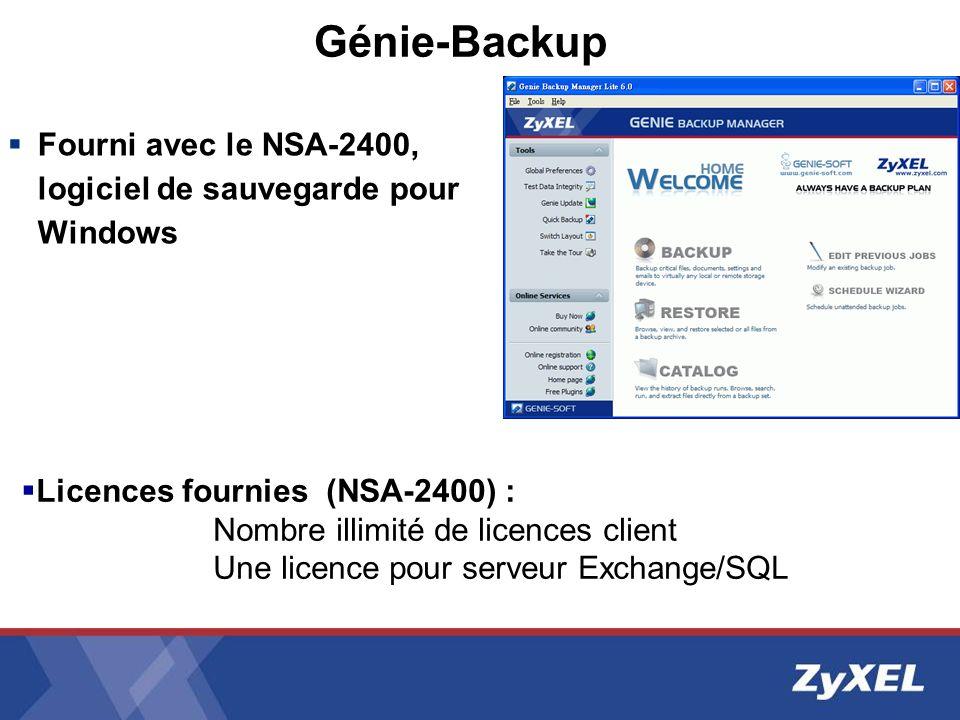 Génie-Backup Fourni avec le NSA-2400, logiciel de sauvegarde pour Windows Licences fournies (NSA-2400) : Nombre illimité de licences client Une licenc