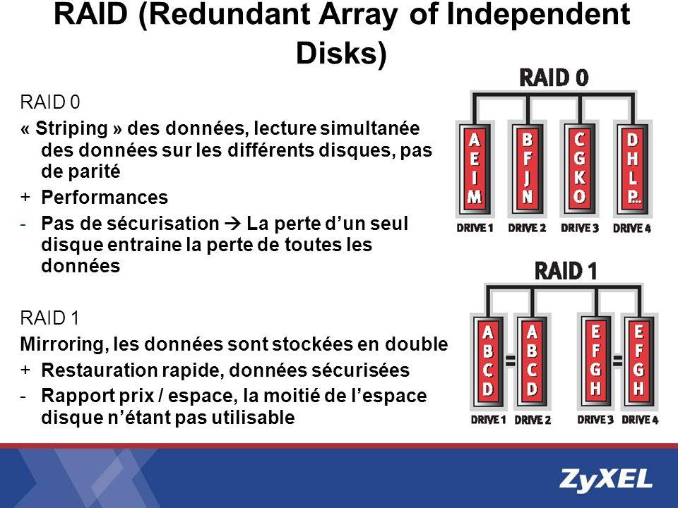 RAID (Redundant Array of Independent Disks) RAID 0 « Striping » des données, lecture simultanée des données sur les différents disques, pas de parité