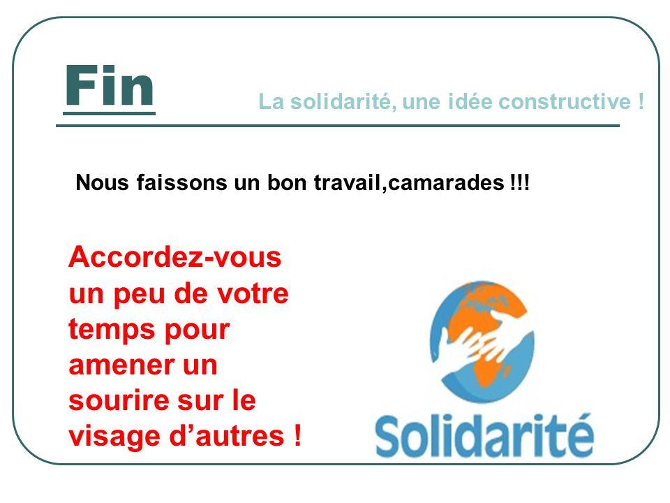 Fin Nous faissons un bon travail,camarades !!. La solidarité, une idée constructive .