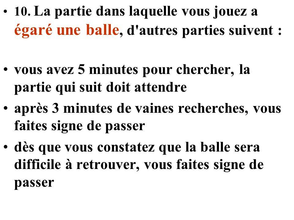 11-Une balle n est perdue que dans un certain nombre de cas précis.