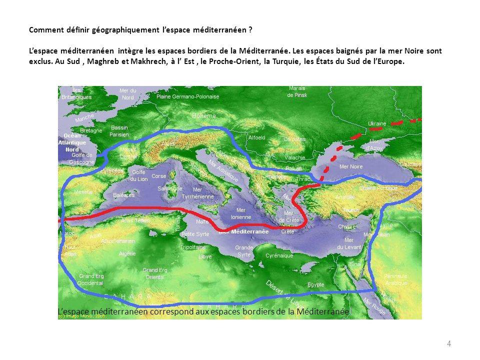 Comment définir géographiquement lespace méditerranéen ? Lespace méditerranéen intègre les espaces bordiers de la Méditerranée. Les espaces baignés pa