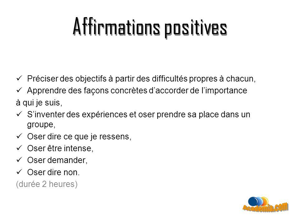 Affirmations positives Préciser des objectifs à partir des difficultés propres à chacun, Apprendre des façons concrètes daccorder de limportance à qui