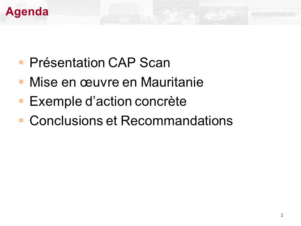 Présentation CAP Scan Mise en œuvre en Mauritanie Exemple daction concrète Conclusions et Recommandations 2 Agenda