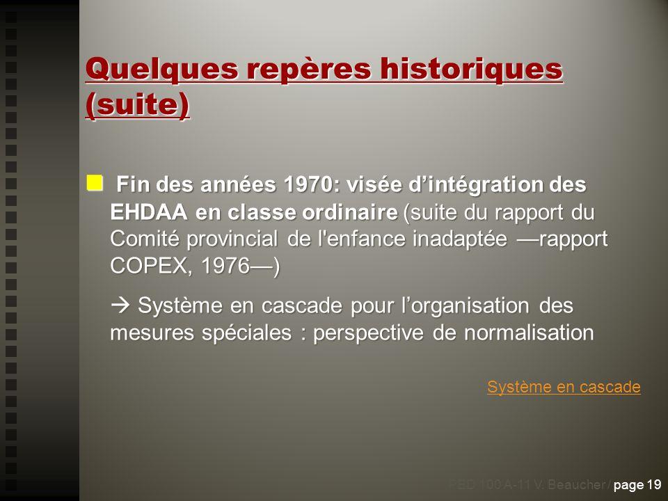 Quelques repères historiques (suite) Fin des années 1970: visée dintégration des EHDAA en classe ordinaire (suite du rapport du Comité provincial de l