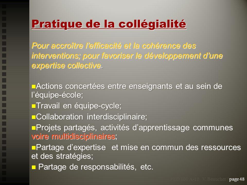 Pratique de la collégialité Pour accroître lefficacité et la cohérence des interventions; pour favoriser le développement dune expertise collective. A