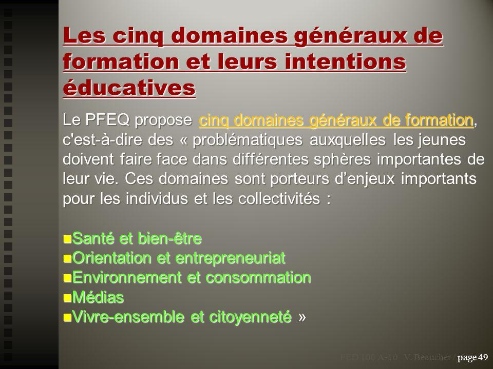 Les cinq domaines généraux de formation et leurs intentions éducatives Le PFEQ propose cinq domaines généraux de formation, c'est-à-dire des « problém