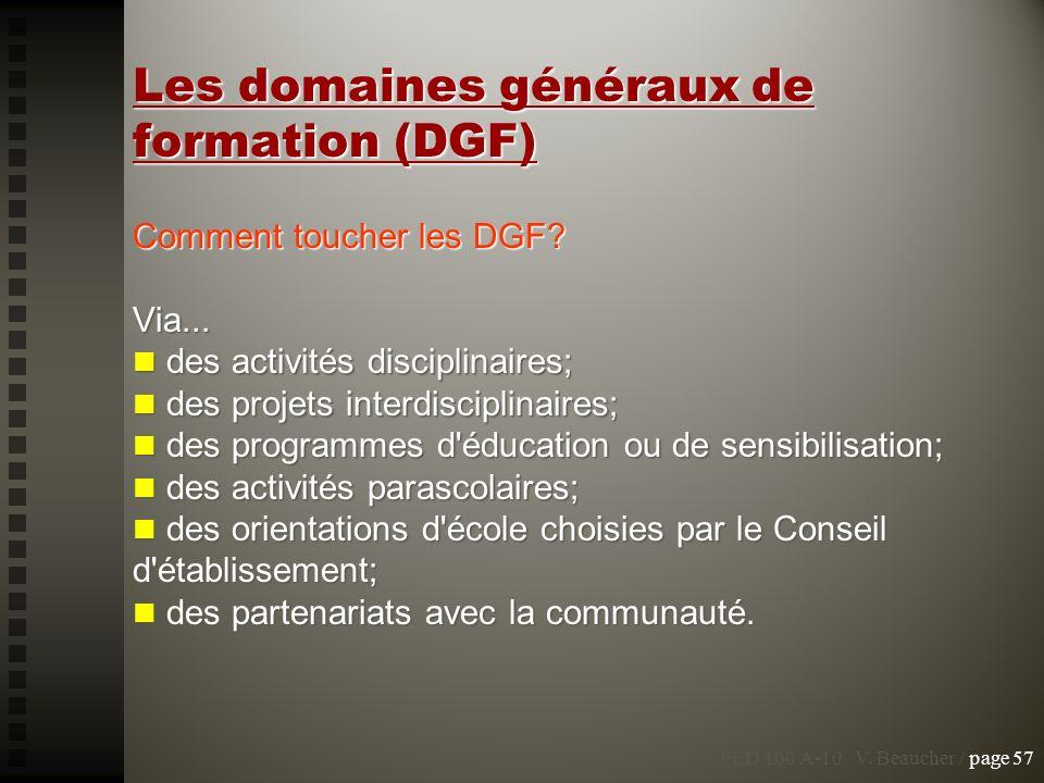Les domaines généraux de formation (DGF) Comment toucher les DGF? Via... des activités disciplinaires; des activités disciplinaires; des projets inter