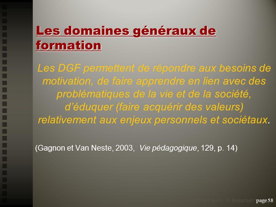 Les domaines généraux de formation. Les DGF permettent de répondre aux besoins de motivation, de faire apprendre en lien avec des problématiques de la