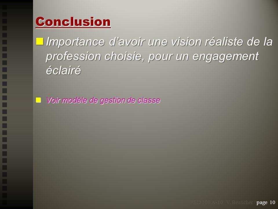 Conclusion Importance davoir une vision réaliste de la profession choisie, pour un engagement éclairé Importance davoir une vision réaliste de la prof