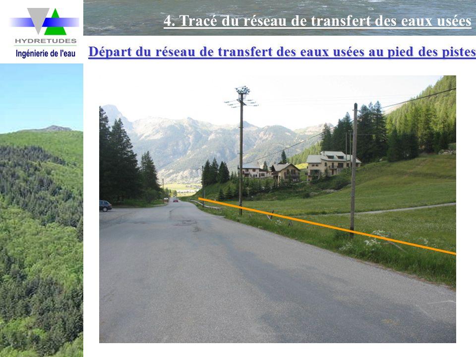 Départ du réseau de transfert des eaux usées au pied des pistes 4. Tracé du réseau de transfert des eaux usées