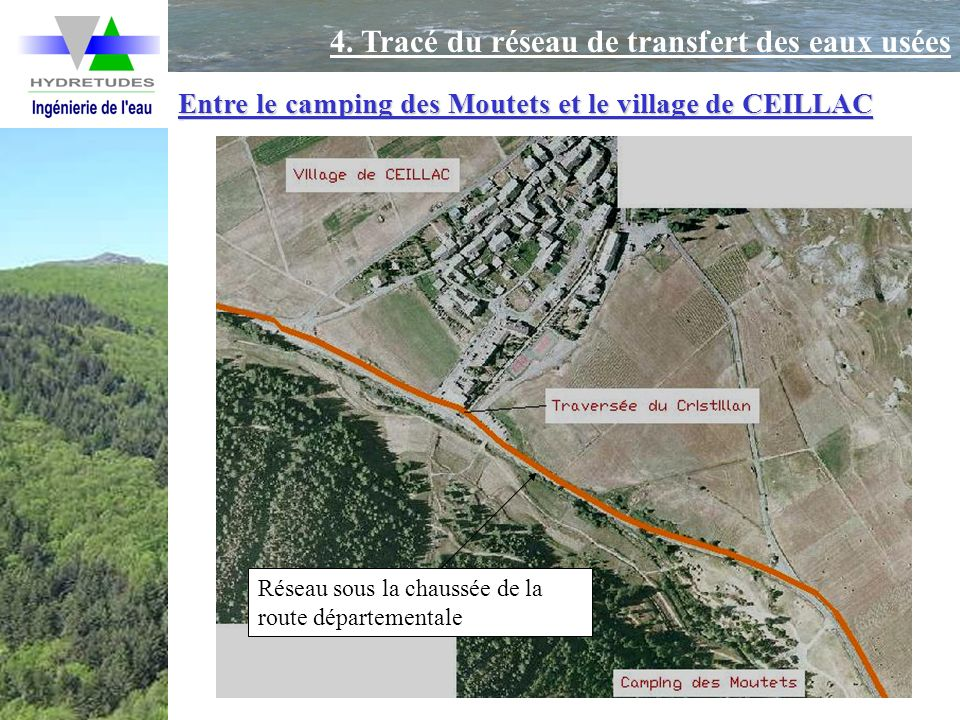 Entre le camping des Moutets et le village de CEILLAC Réseau sous la chaussée de la route départementale 4. Tracé du réseau de transfert des eaux usée