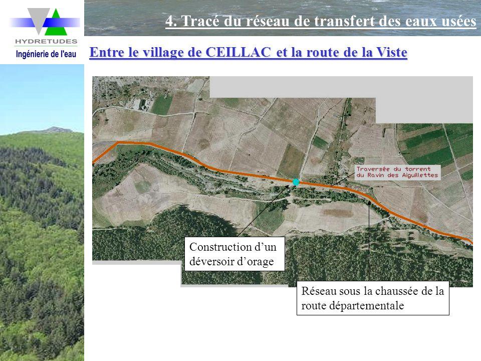 Entre le village de CEILLAC et la route de la Viste Réseau sous la chaussée de la route départementale Construction dun déversoir dorage 4. Tracé du r