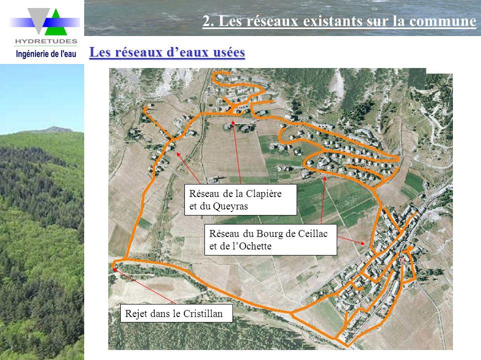2. Les réseaux existants sur la commune Les réseaux deaux usées Réseau du Bourg de Ceillac et de lOchette Réseau de la Clapière et du Queyras Rejet da