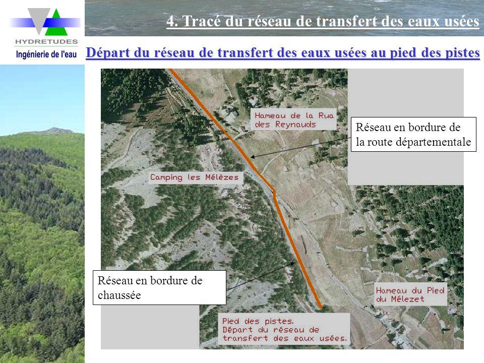 4. Tracé du réseau de transfert des eaux usées Départ du réseau de transfert des eaux usées au pied des pistes Réseau en bordure de la route départeme