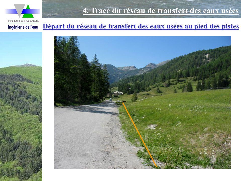4. Tracé du réseau de transfert des eaux usées Départ du réseau de transfert des eaux usées au pied des pistes