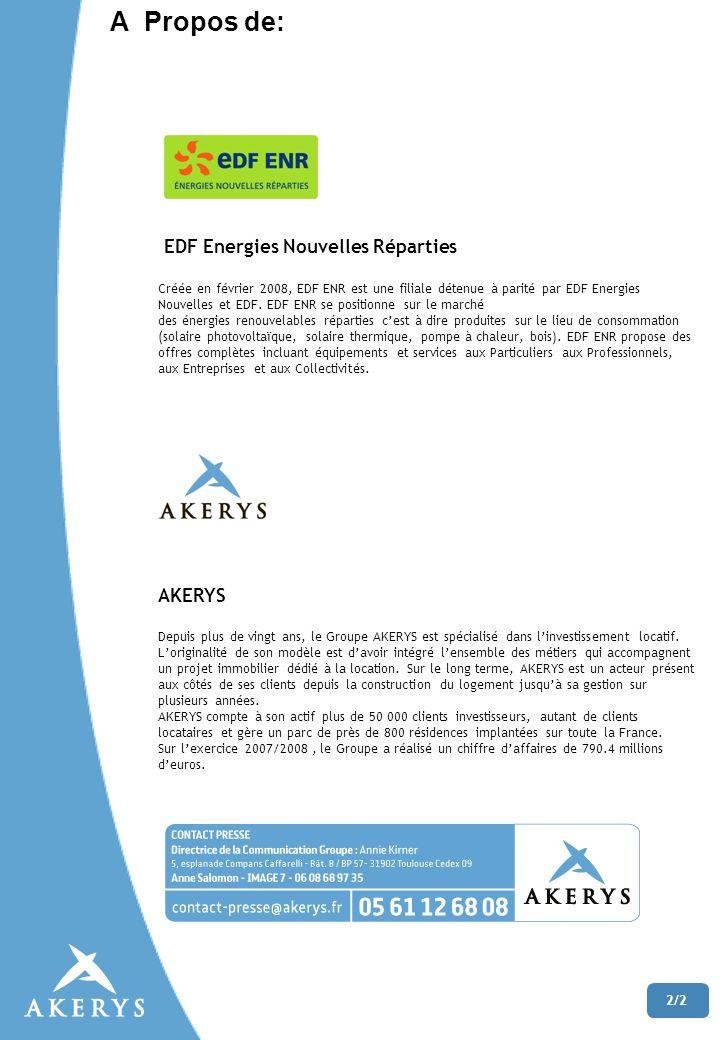 1/2 AKERYS sengage dans lénergie solaire et signe un bail photovoltaïque avec EDF ENR Le 24 septembre à 18h30, AKERYS et EDF Energies Nouvelles Répart