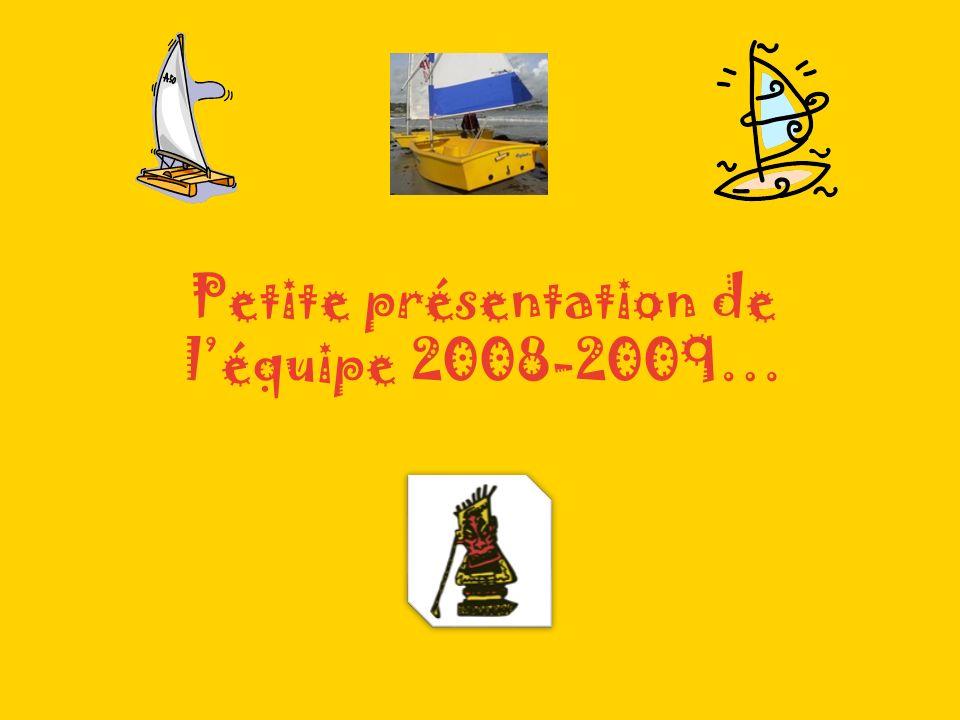 Petite présentation de léquipe 2008-2009…