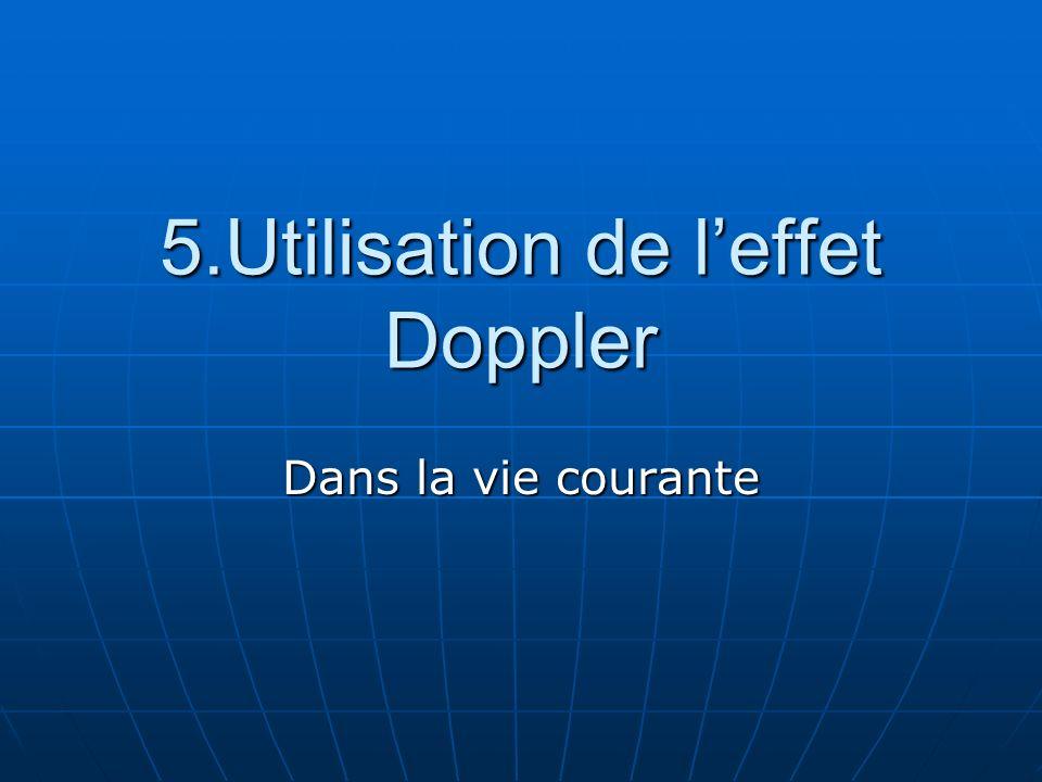 5.Utilisation de leffet Doppler Dans la vie courante