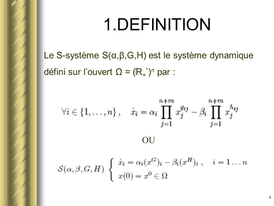 5 1.DEFINITION Les paramètres x n+1,..., x n+m sont appelés variables indépendantes, par opposition aux variables dépendantes qui sont les x i, pour i de 1 à n Les coefficients α i et β i sont appelés taux cinétiques et les coefficients g ij et h ij ordres cinétiques.
