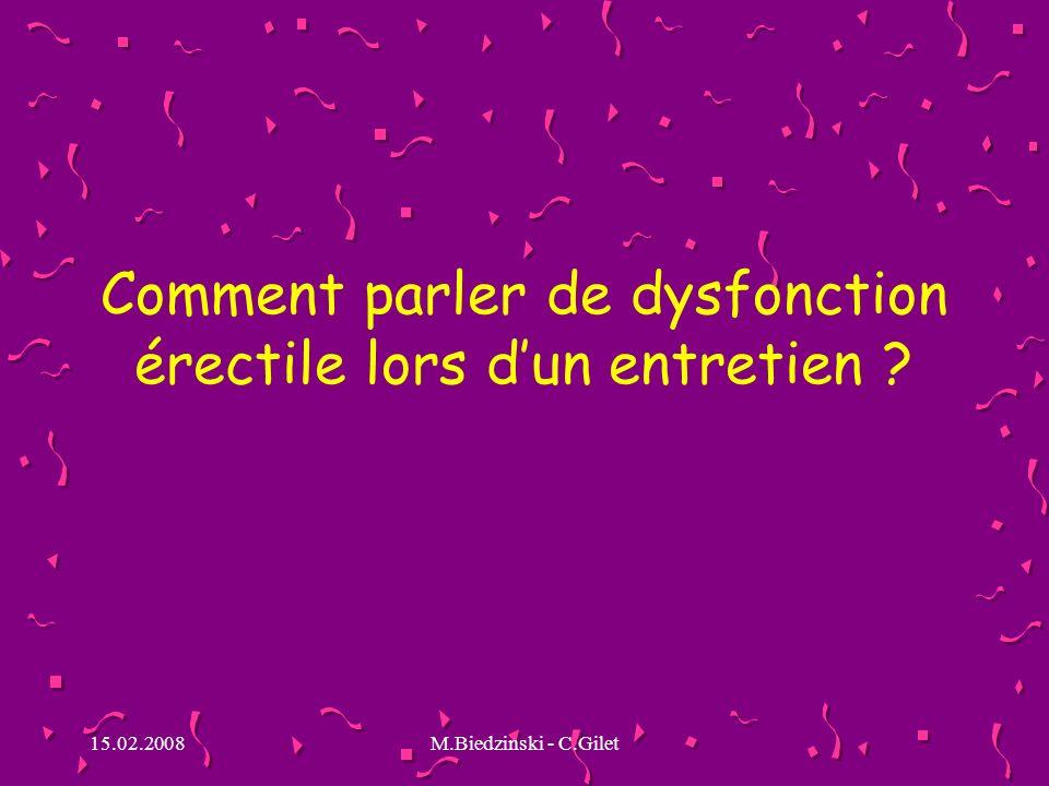 15.02.2008M.Biedzinski - C.Gilet Comment parler de dysfonction érectile lors dun entretien