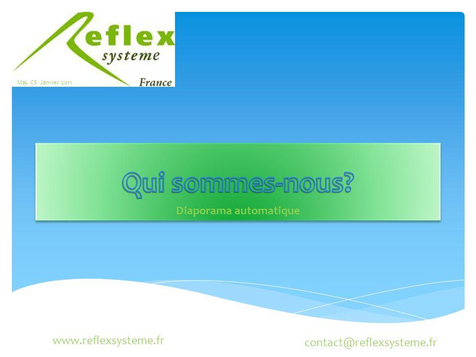 www.reflexsysteme.fr contact@reflexsysteme.fr Maj. CS Janvier 2011 Diaporama automatique